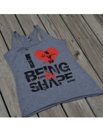 I LOVE BEING IN SHAPE Racerback Tank